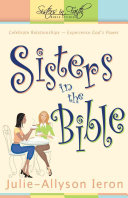 Sisters in the Bible Spiritual Lessons And How They Apply