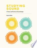Studying Sound