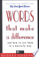 Words that Make a Difference and how to Use Them in a Masterly Way