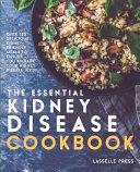 Essential Kidney Disease Cookbook
