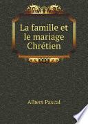 La famille et le mariage Chr?tien