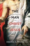 The Man Christ Jesus