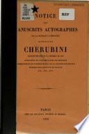 Notice Des Manuscrits Autographes de la Musique Composée Par Cherubini
