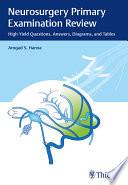Neurosurgery Primary Examination Review