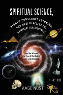 Spiritual Science  Higher Conscious Thinking  and How to Access the Universal Consciousness  Learn How to Expand the Power of the Mind at Every Level