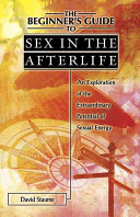 The Beginner s Guide to Sex in the Afterlife Book PDF
