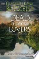Dead Floating Lovers Mysteries By Elizabeth Kane Buzzelli A Mystery That