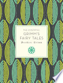 The Essential Grimm s Fairy Tales