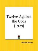 Twelve Against the Gods 1929