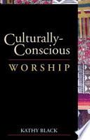 Culturally Conscious Worship
