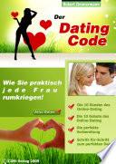 Der Dating Code Wie Sie praktisch jede Frau rumkriegen