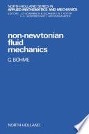 Non Newtonian Fluid Mechanics