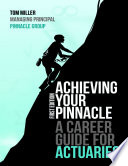Achieving Your Pinnacle A Career Guide For Actuaries