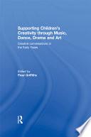 Supporting Children   s Creativity through Music  Dance  Drama and Art