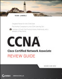 CCNA Cisco Certified Network Associate Review Guide  includes CD