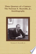 download ebook three quarters of a century: the norman e. reynolds, jr., autobiography pdf epub