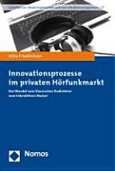 Innovationsprozesse im privaten Hörfunkmarkt