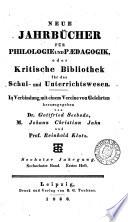 Neue Jahrbucher Fur Philologie Und Paedagogik oder Kritische Bibliothek fur das Schul-und Unterrichtswesen