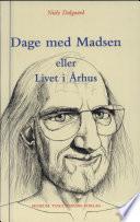 Dage med Madsen, eller, Livet i Århus