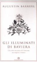 Gli illuminati di Baviera  Una setta massonica del Settecento tra congiura e mistero