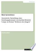 """Literarische Darstellung eines Erziehungskonzepts von Joachim Heinrich Campe im Roman """"Robinson der Jüngere"""""""