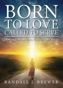 Born to Love  Called to Serve
