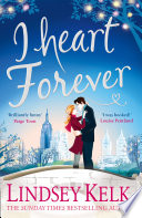 I Heart Forever  The brilliantly funny feel good romance  I Heart Series  Book 7