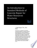 An Introduction To Standard Methods Of Concrete Repair For Water Resources Structures