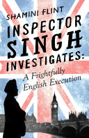 Inspector Singh Investigates: A Frightfully English Execution A Commonwealth Conference On Policing In