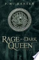 Rage of a Dark Queen by P.M. Hansen