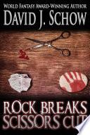 Rock Breaks Scissors Cut