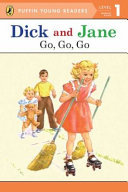 Dick And Jane Go Go Go