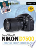 David Busch s Nikon D7500 Guide to Digital SLR Photography
