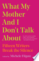 What My Mother And I Don't Talk About : of 2019 by publishers weekly, buzzfeed, the rumpus,...