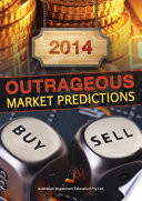 Outrageous Market Predictions 2014 The Course Of The Year We