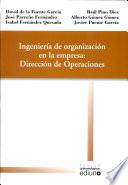 Ingenier¡a de organizaci¢n en la empresa: Direcci¢n de Operaciones