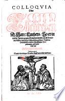 Colloqvia Oder Tischreden D. Mart: Luthers