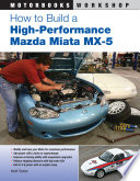 How to Build a High Performance Mazda Miata MX 5