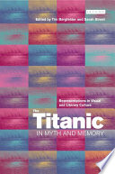 The Titanic in Myth and Memory
