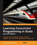Learning Concurrent Programming in Scala   Second Edition