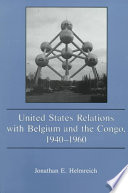 United States Relations with Belgium and the Congo, 1940-1960