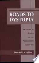 Roads to Dystopia  Sociological Essay on the Post Modern Condition  c
