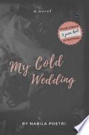 My Cold Wedding: Novelindo Publishing