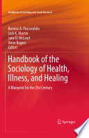 Handbook of the Sociology of Health  Illness  and Healing