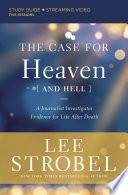 The Case For Heaven And Hell Study Guide Plus Streaming Video