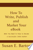 How To Write  Publish and Market Your eBook