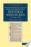 Bartholomaei de Cotton  Monachi Norwicensis  Historia Anglicana  AD 449 1298