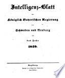 Intelligenz-Blatt der Königlichen Regierung von Schwaben und Neuburg