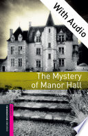 The Mystery of Manor Hall   With Audio Starter Level Oxford Bookworms Library