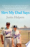 Shit My Dad Says by Justin Halpern
